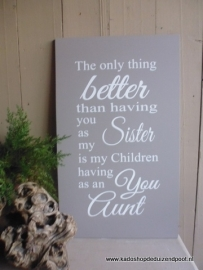 The only Thing Sister - Aunt  Tekstbord