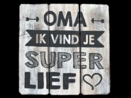 "Tekstbord  ""oma super lief"" antique white"