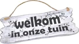 """Wandborden Hout Spreukbord  """" Welkom in onze tuin """"  afm 20 x 12"""
