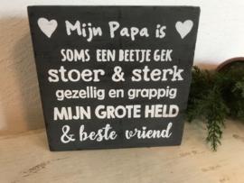 Tekstblok Grey 15 x 15  cm Mijn Papa is...