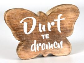Vlinder  hout met tekst Durf te dromen