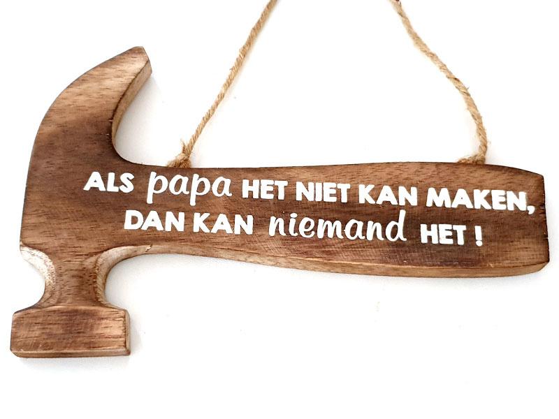 Hamer met tekst Als Papa het niet kan....30 cm