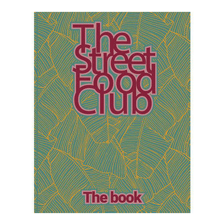 The Street Food Club The Book
