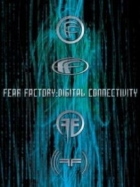 Fear Factory - Digital Connectivity  (1DVD)
