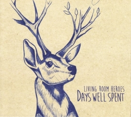 Living Room Heroes - Days Well Spent (1CD)