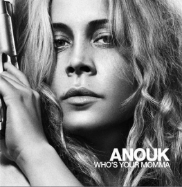 Anouk - Who`s Your Momma (1CD)