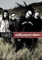 P.O.D. - Still Payin Dues  (1DVD)
