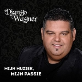 Django Wagner - Mijn Muziek Mijn Passie (1CD)