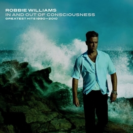 Robbie Williams - In And Out Of Consciousness: The Greatest Hits 1990-2010  (3CD)