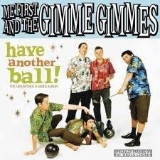 Me First & The Gimme Gimmes - Have Another Ball (1CD)