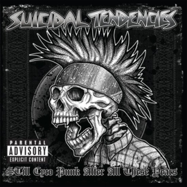Suicidal Tendencies - Still Cyco Punk After All These Years (1CD)