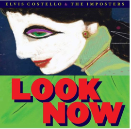 Elvis Costello & The Imposters - Look Now (1CD)