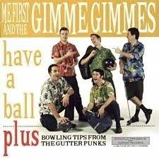 Me First & The Gimme Gimmes - Have A Ball (1CD)