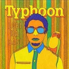 Typhoon - Lobi Da Basi (1CD)