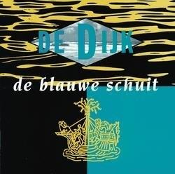 De Dijk - De Blauwe Schuit (1CD)