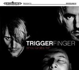 Triggerfinger - What Grabs Ya?  (1CD)