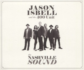Jason Isbell and The 400 Unit - The Nashville Sound (1CD)