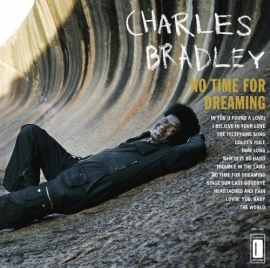 Charles Bradley - No Time For Dreaming  (1CD)