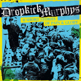 Dropkick Murphys - 11 Short Stories Of Pain & Glory (1CD)