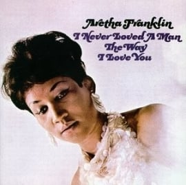 Aretha Franklin - I Never Loved A Man The Way I Love You  (1CD)