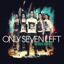 Only Seven Left - Anywhere From Here (1CD)