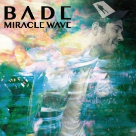 Bade - Miracle Wave (1CD)