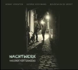 Vreemde Kostgangers - Nachtwerk (1CD)