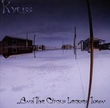 Kyuss - And The Circus Leaves Town  (1CD)