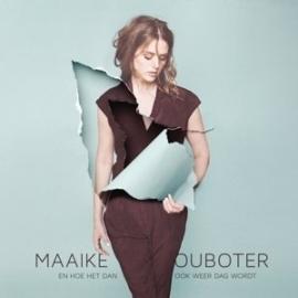 Maaike Ouboter - En hoe het dan ook weer dag wordt (1CD)