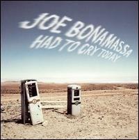 Joe Bonamassa - Had To Cry Today   (1CD)