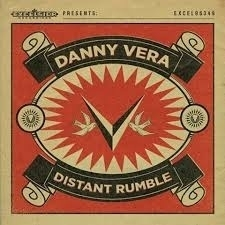 Danny Vera - Distant Rumble (1CD)