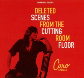 Caro Emerald - Deleted Scenes from the Cutting Room Floor  (1CD)