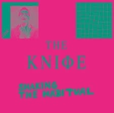 The Knife - Shaking The Habitual (1CD)