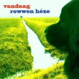 Rowwen Heze - Vandaag (1CD)
