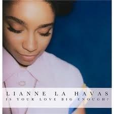 Lianne La Havas - Is Your Love Big Enough? (1CD)