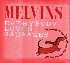 Melvins - Everybody Loves Sausages (1CD)
