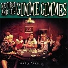 Me First & The Gimme Gimmes - Are A Drag (1CD)