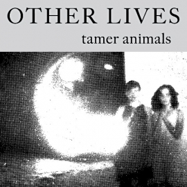 Other Lives - Tamer Animals (1CD)