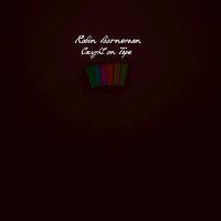 Robin Borneman - Caught on Tape (1CD)