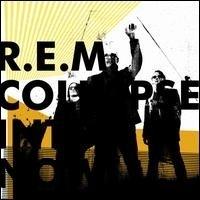 R.E.M. - Collapse into now (1CD)