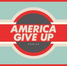 Howler - America Give Up (1CD)