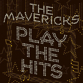 The Mavericks - Play The Hits (1CD)