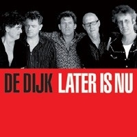 De Dijk - Later is Nu (1CD)