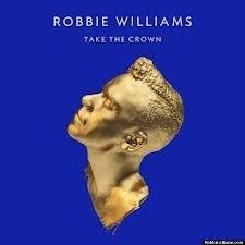 Robbie Williams - Take The Crown (1CD)