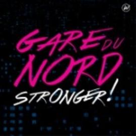 Gare Du Nord - Stronger! (1CD)