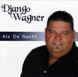 Django Wagner - Als de Nacht (1CD)