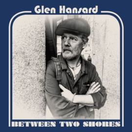 Glen Hansard - Between Two Shores (1CD)