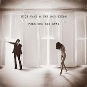 Nick Cave & The Bad Seeds - Push The Sky Away (1CD)