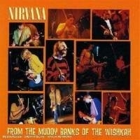 Nirvana - From The Muddy Banks Of The Wishkah (1CD)