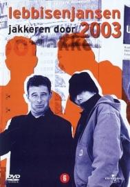 Lebbis & Jansen - Jakkeren 2003  (1DVD)
